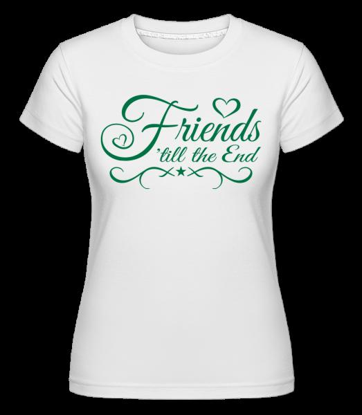 Friends 'až do konce -  Shirtinator tričko pro dámy - Bílá - Napřed