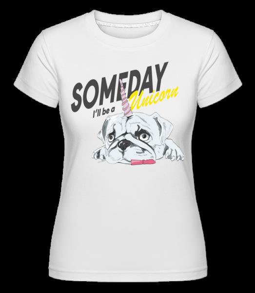 Jednoho dne budu Unicorn - Shirtinator tričko pro dámy - Bílá - Napřed