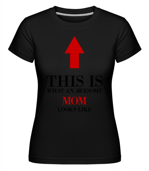 úžasné Mom -  Shirtinator tričko pro dámy - Černá - Napřed