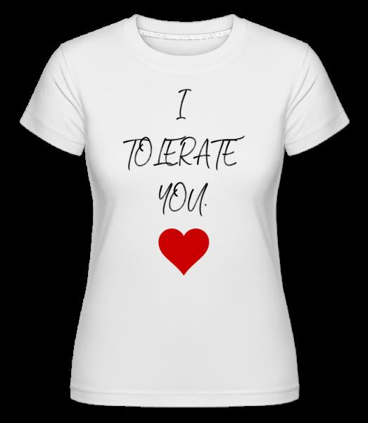 I tolerovat You - Shirtinator tričko pro dámy - Bílá - Napřed