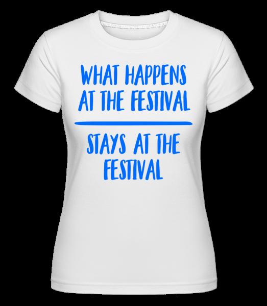What Happens At The Festival -  Shirtinator tričko pro dámy - Bílá - Napřed