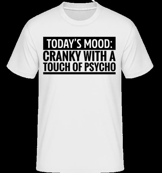 Cranky With A Touch Of Psycho -  Shirtinator tričko pro pány - Bílá - Napřed