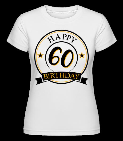 Všechno nejlepší k narozeninám 60 -  Shirtinator tričko pro dámy - Bílá - Napřed