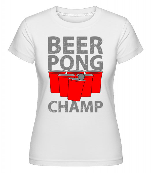 Beer Pong Champ -  Shirtinator tričko pro dámy - Bílá - Napřed