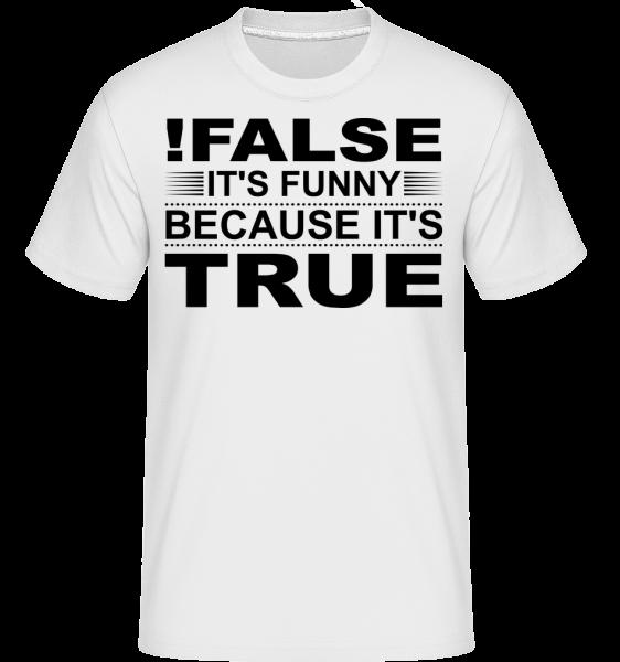 ! False je pravda -  Shirtinator tričko pro pány - Bílá - Napřed