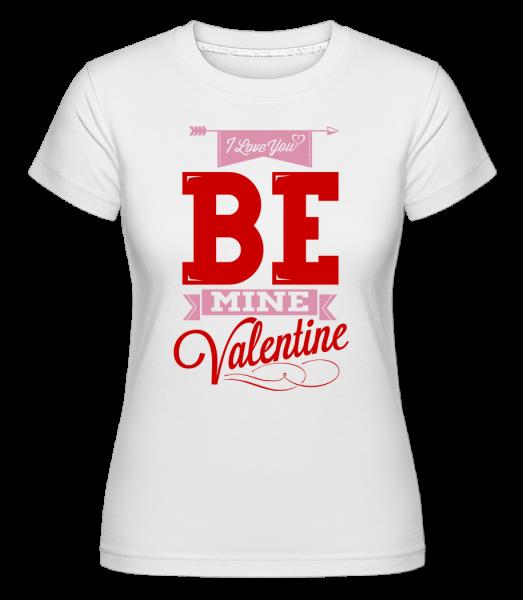 Be Mine Valentine - Shirtinator tričko pro dámy - Bílá - Napřed