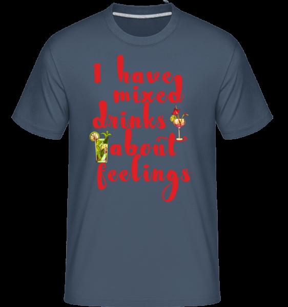 Míchaných nápojů o svých pocitech -  Shirtinator tričko pro pány - Džínovina - Napřed