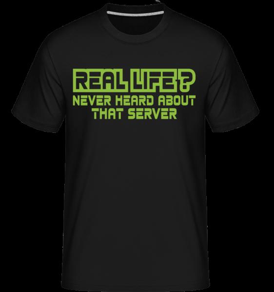 Reálný život? -  Shirtinator tričko pro pány - Černá - Napřed