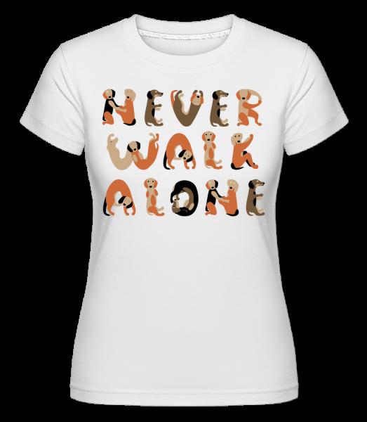 Never Walk Alone Dogs - Shirtinator tričko pro dámy - Bílá - Napřed