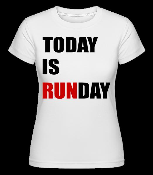 Today Is Runday - Shirtinator tričko pro dámy - Bílá - Napřed