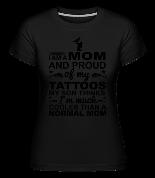 Mom Proud Of Tattoos - Shirtinator tričko pro dámy - Černá - Napřed