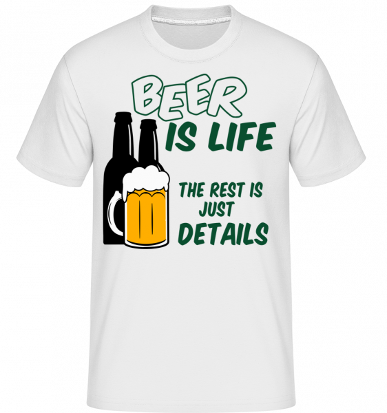 Beer Is Life -  Shirtinator tričko pro pány - Bílá - Napřed