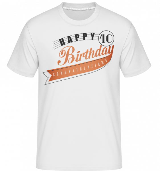 Happy 40 Birthday -  Shirtinator tričko pro pány - Bílá - Napřed