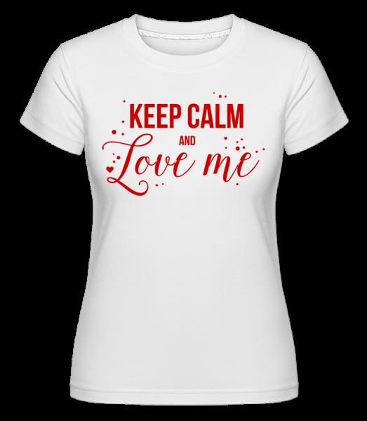 Buď v klidu a miluj mě -  Shirtinator tričko pro dámy - Bílá - Napřed