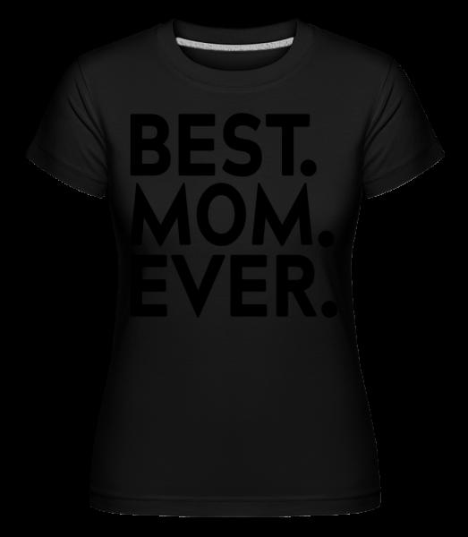 Nejlepší máma -  Shirtinator tričko pro dámy - Černá - Napřed