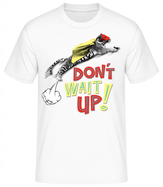 Dont Wait Up - Pánské basic tričko - Bílá - Napřed