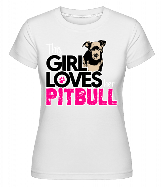 Girl Loves Pitbull -  Shirtinator tričko pro dámy - Bílá - Napřed