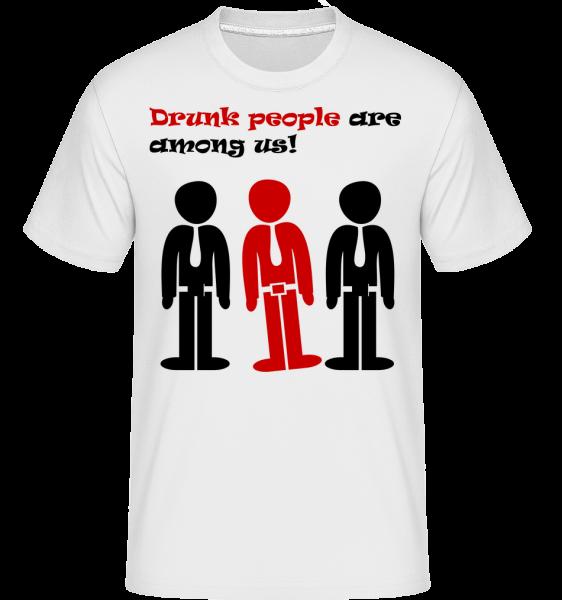 Drunk People jsou mezi námi -  Shirtinator tričko pro pány - Bílá - Napřed