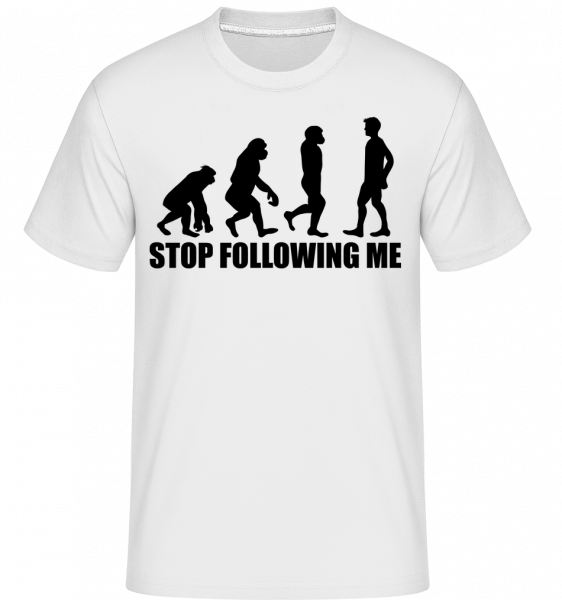 Stop Following Me -  Shirtinator tričko pro pány - Bílá - Napřed