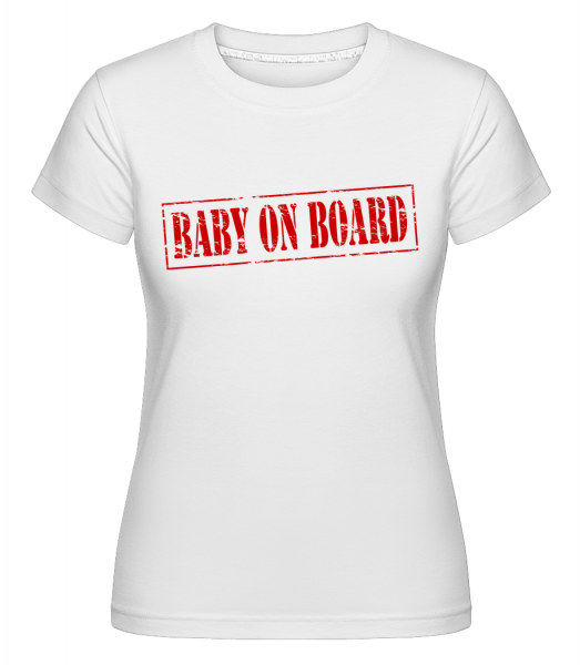 Dítě na palubě -  Shirtinator tričko pro dámy - Bílá - Napřed