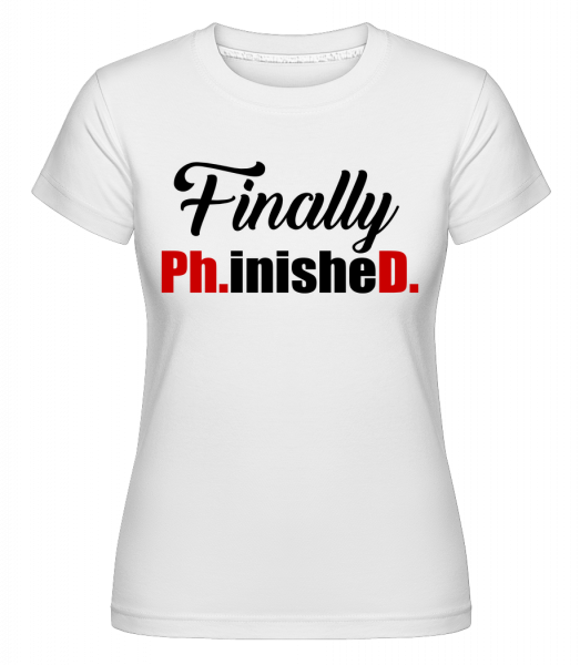konečně PHinisheD -  Shirtinator tričko pro dámy - Bílá - Napřed