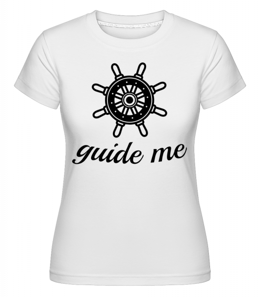 Guide Me - Shirtinator tričko pro dámy - Bílá - Napřed