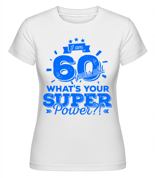 60 Years Super Power -  Shirtinator tričko pro dámy - Bílá - Napřed