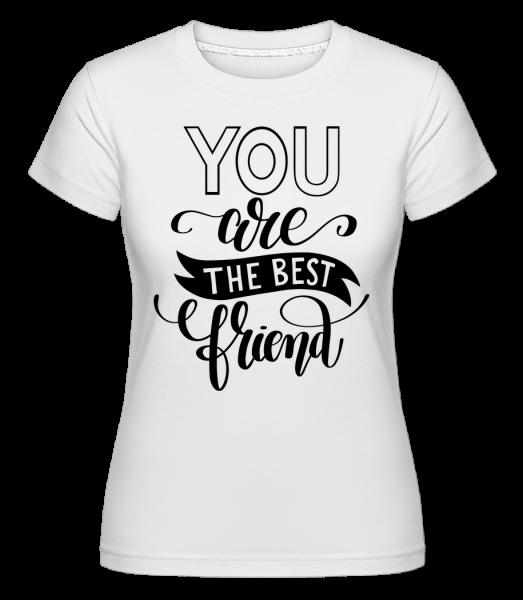 You Are The Best Friend -  Shirtinator tričko pro dámy - Bílá - Napřed