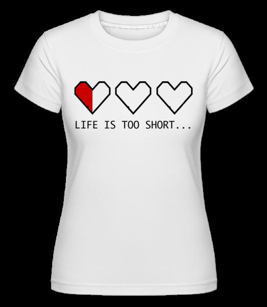 Život je příliš krátký - Shirtinator tričko pro dámy - Bílá - Napřed