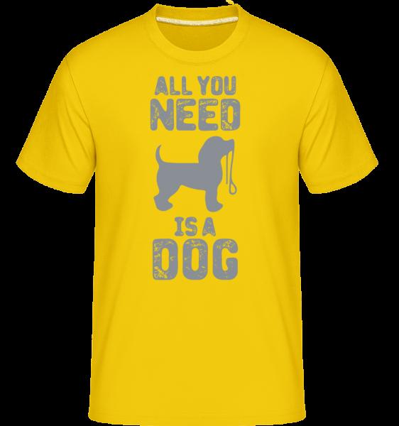 All You Need Is A Dog - Shirtinator tričko pro pány - Zlatožlutá - Napřed