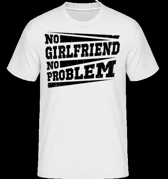 No Girlfriend No Problem - Shirtinator tričko pro pány - Bílá - Napřed