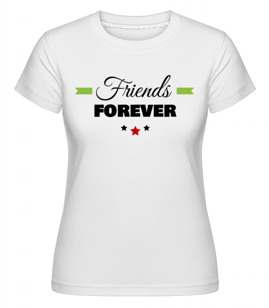 Friends Forever -  Shirtinator tričko pro dámy - Bílá - Napřed