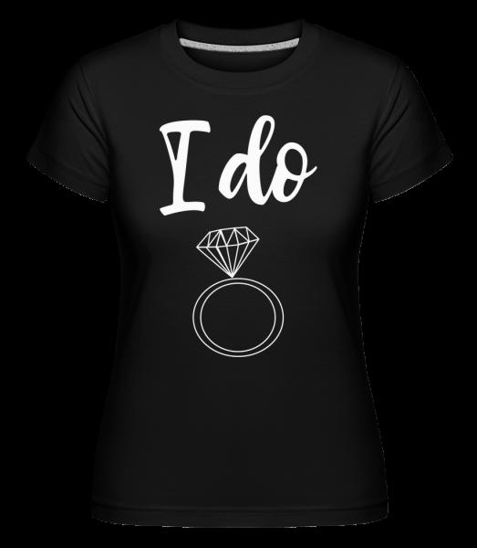 I Do Ring -  Shirtinator tričko pro dámy - Černá - Napřed