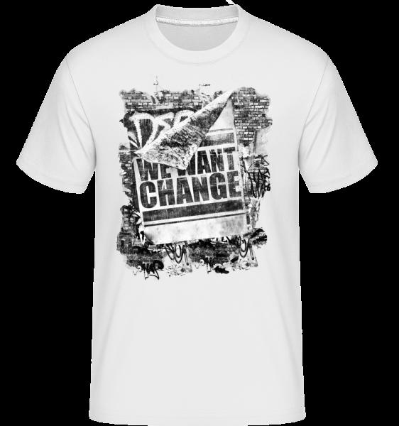 Chceme, aby Změna -  Shirtinator tričko pro pány - Bílá - Napřed