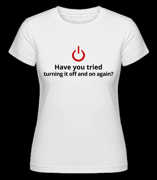 Zkoušeli jste Vypnutí - Shirtinator tričko pro dámy - Bílá - Napřed