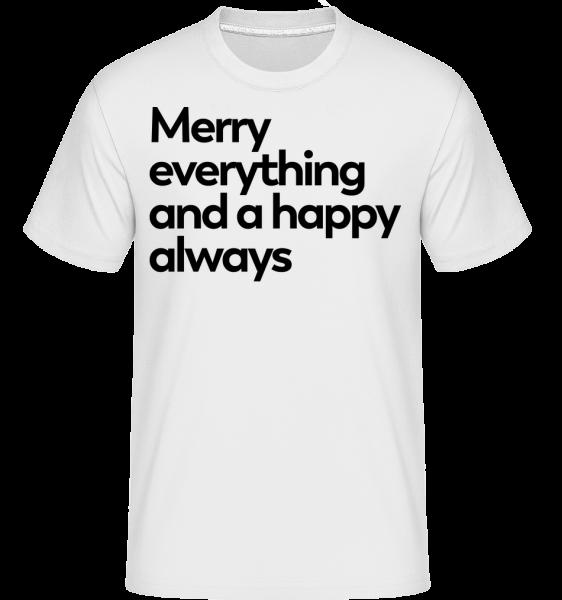 Merry Vše Šťastný Always -  Shirtinator tričko pro pány - Bílá - Napřed