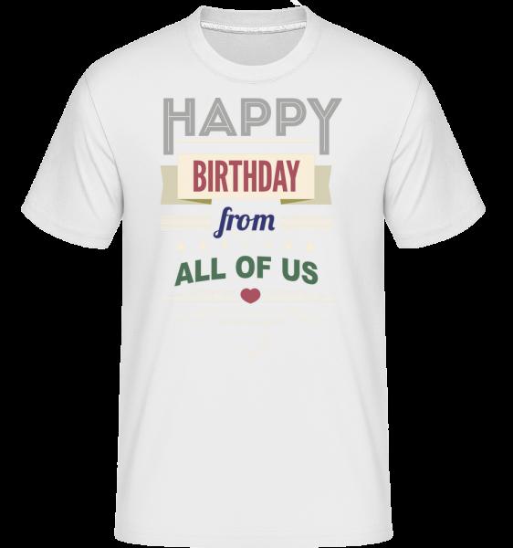 Všechno nejlepší k narozeninám od nás všech - Shirtinator tričko pro pány - Bílá - Napřed