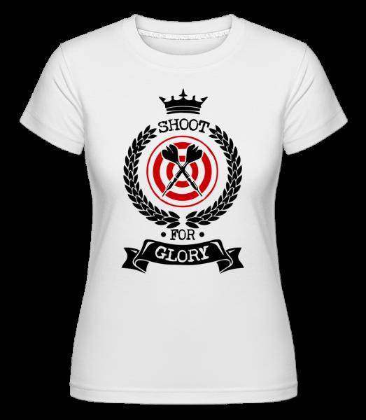 Darts Shoot For Glory - Shirtinator tričko pro dámy - Bílá - Napřed