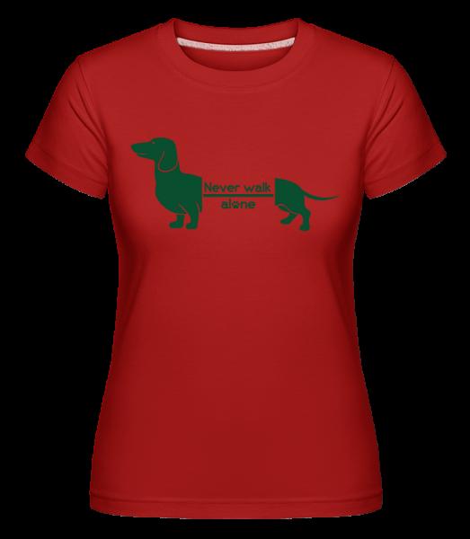 Never Walk Alone Dachshund - Shirtinator tričko pro dámy - Červená - Napřed