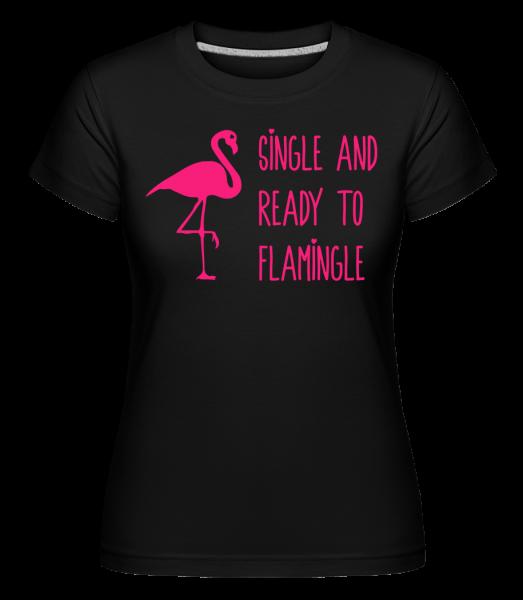Single a připravený k Flamingle - Shirtinator tričko pro dámy - Černá - Napřed