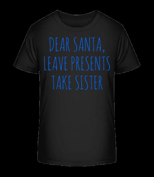 Nechat dárky Vezměte Sister - Detské Premium Bio tričko - Černá - Napřed