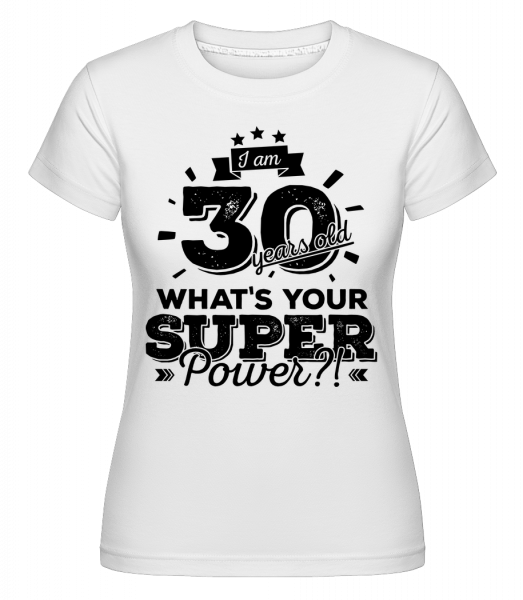 30 Years Super Power -  Shirtinator tričko pro dámy - Bílá - Napřed