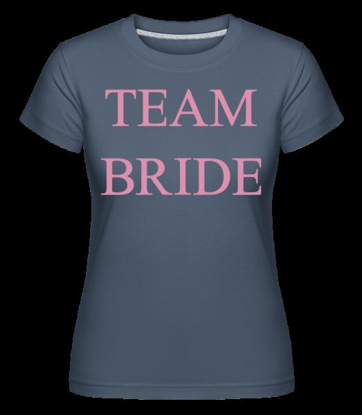 tým Bride - Shirtinator tričko pro dámy - Džínovina - Napřed